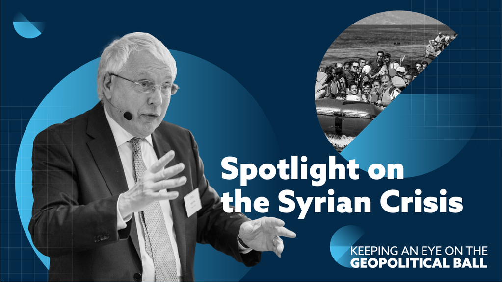 Spotlight on the Syrian Crisis - Keeping an Eye on the Geopolitical Ball