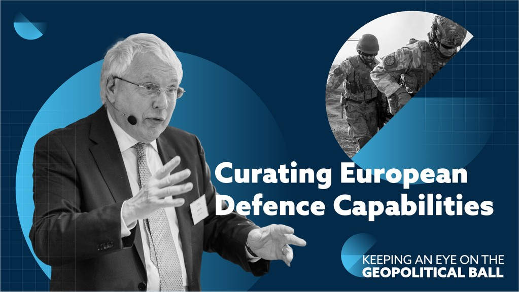 Curating European Defence Capabilities - Keeping an Eye on the Geopolitical Ball