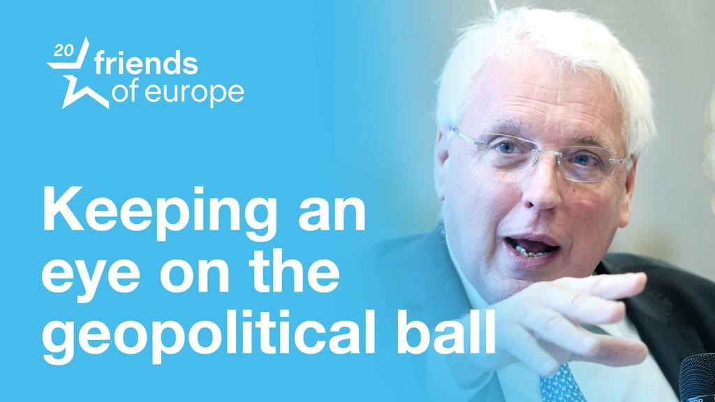 Keeping an eye on the geopolitical ball #2