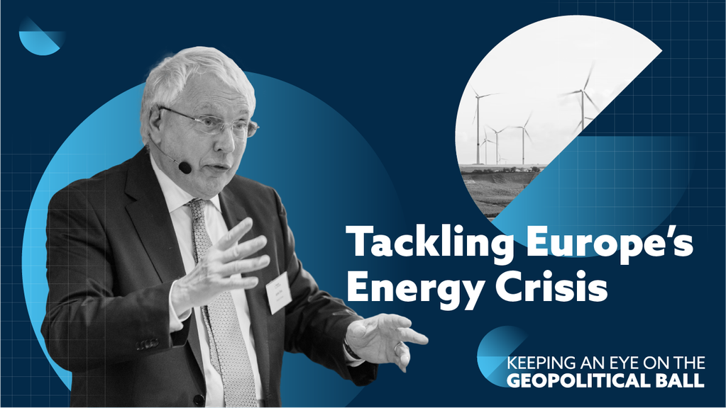 Tackling Europe's Energy Crisis – Keeping an Eye on the Geopolitical Ball
