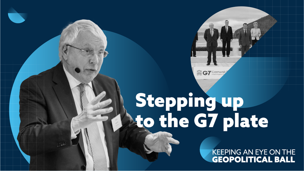 Stepping up to the G7 plate - Keeping an Eye on the Geopolitical Ball